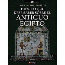 Todo Lo Que Debe Saber Sobre El Antiguo Egipto Libro Digital