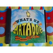 Matador Cd Whats Up Matador 1997