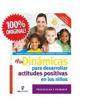 Mis Dinámicas Para Desarrollar Actitudes Positivas 1 Vol