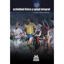 El Gran Libro De La Actividad Fisica Y Salud Integral