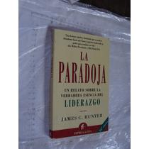 Libro La Paradoja , Un Relato Sobre La Verdadera Esencia Del