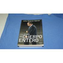 Libro De Don Julio Scherer Garcia, Calderon De Cuerpo Entero