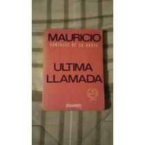 Libro La Última Llamada, Mauricio González De La Garza.