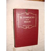 Libro El Conflicto De Los Siglos , Elena G. De White , 784 P