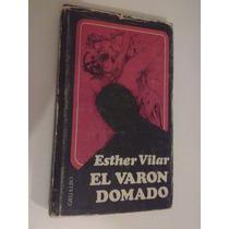 El Varon Domado , Esther Vilar , 1973 , #1 Argentina