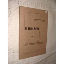 Libro Mi Solar Natal , Perfiles De Cacalomacan Edo. De Mexic