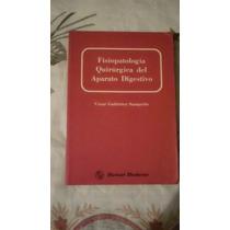 Libro Fisiopatología Quirúrgica Del Aparato Digestivo, César