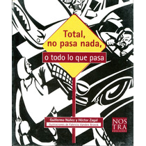 Total No Pasa Nada - Guillermo Nuñez / Nostra