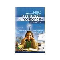 Libro Ayuda A Tu Hijo A Estrenar Su Inteligencia *cj