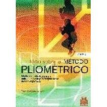 El Gran Libro Todo Sobre El Metodo Pliometrico