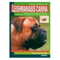 Todo Sobre La Leishmaniasis Canina Christina De Lima-netto