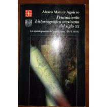 Pensamiento Historiográfico Mexicano, A. Matute, Unam 1999