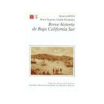 Libro Breve Historia De Baja California Sur *cj