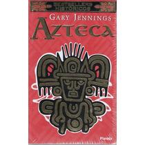 Azteca - Gary Jennings - Editorial Planeta