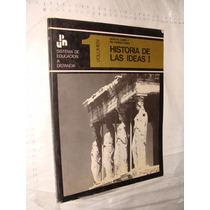 Libro Historia De Las Ideas I , Vol 1 , Sistema De Educacio