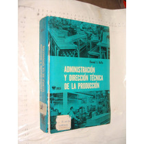Libro Administracion Y Direccion Tecnica De La Produccion ,