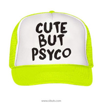 Gorra Tipo Trucker Cute But Psyco Unitalla Fosforescente