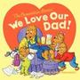 Los Osos Berenstain: Amamos Nuestro Papá!