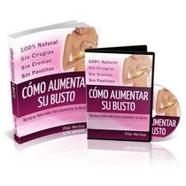 Busto Mas Grande Al Natural-0% Cirugias-0% Pastillas-digital