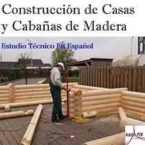 Construcción De Casas Y Cabañas De Madera - Libro