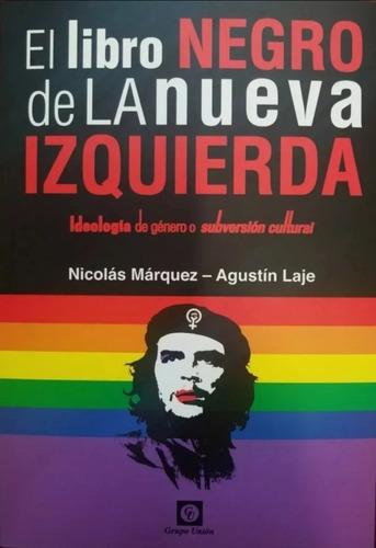 El Libro Negro De La Nueva Izquierda - Agustín L.  Nicolás M