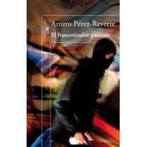 El Francotirador Paciente, De Arturo Pérez-reverte