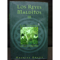 Maurice Druon, Los Reyes Malditos: Los Venenos De La Corona.