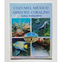 Isabel Hernandez Cozumel Arrecife Coralino Libro 1999