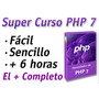 Video Curso Php 7 Super Completo - Checa Aquí El Temario