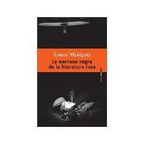 Libro La Marrana Negra De La Literatura Rosa *cj