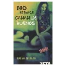 No Siempre Ganan Los Buenos Nacho Guirado