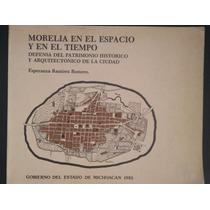 Morelia En El Espacio Y En El Tiempo,ramírez Romero,1985