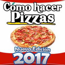 Libro 2017 Como Hacer Pizzas Y Pizzas En Cono Super Negocio