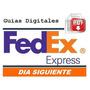Guias Prepagadas Digitales Fedex 5kg Dia Siguiente!