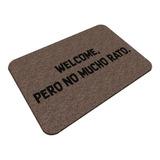 Tapete Decorativo De Entrada Welcome No Mucho De 70x50 Cm