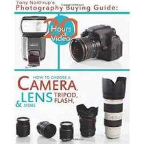 Guía De Compra De Tony Northrup Fotografía: Cómo Elegir Un L