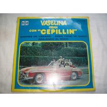 Cepillin. Vaselina Con Cepillin. Disco L.p. Sellado
