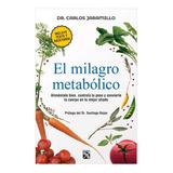 El Milagro Metabólico Carlos Jaramillo + Test Y Recetario