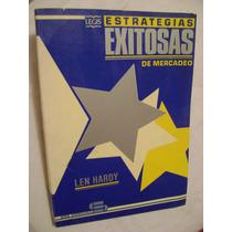 Estrategias Exitosas Del Mercadeo - Len Hardy