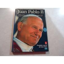 Juan Pablo Ii El Hombre Y La Historia Del Siglo Xx
