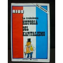 Rius, La Trukulenta Historia Del Capitalismo.