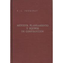 Planeamiento Y Equipos De Construcción. R. L. Peurifoy.