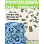 Psicologia Del Dinero : Hazte Amigo Del Dinero Libro Digital