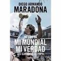Diego Armando Maradona - México 86. Mi Mundial, Mi Verdad
