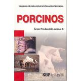 Porcinos Produccion Animal - Fao / Trillas