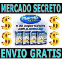 Video Mercado Secreto Gana Dinero En Mercado Libre + Bonus