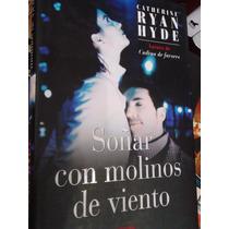 Soñar Con Molinos De Viento Catherine Ryan Hyde Pasta Dura