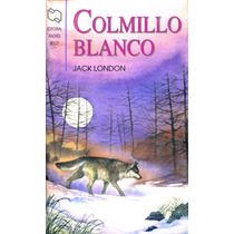 Colmillo Blanco - Jack London / Andres Bello