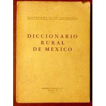 Diccionario Rural De México Leovigildo Islas Escarcega 1961
