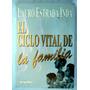 El Ciclo Vital De La Familia. Lauro Estrada Inda. Maa